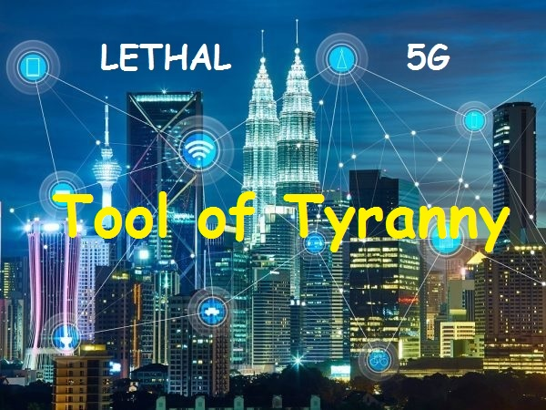 Lethal 5G: The Tool of Tyranny